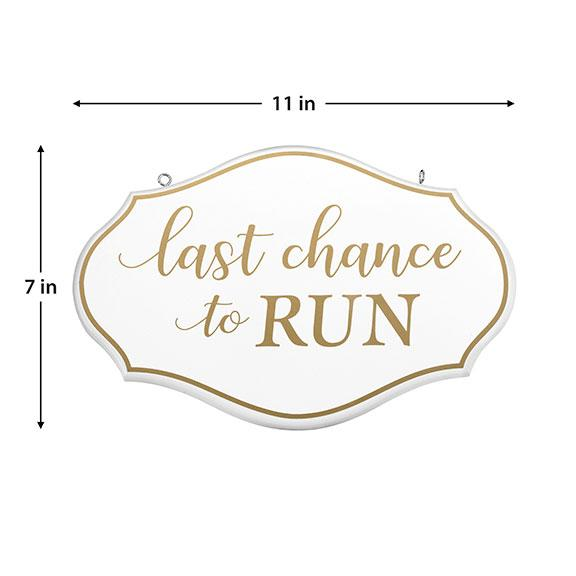 White and Gold Last Chance to Run Wedding Sign - Love Wedding Shop