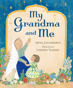 """My Grandma and Me"" by Mina Javaherbin and Lindsey Yankey"