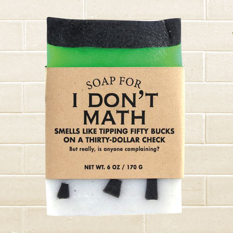 Whiskey River Soap - I Dont Math Soap