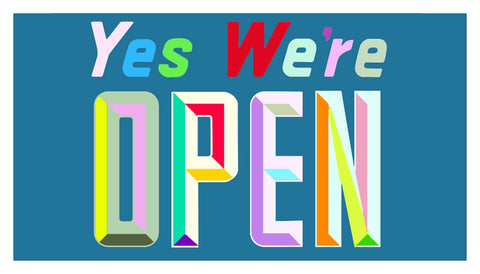 YES.... WE'RE OPEN!