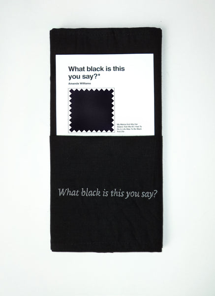 Amanda Williams / 'What black is this, you say? ' Napkins