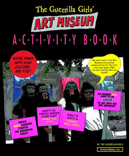 GUERRILLA GIRLS / Art Museum Activity Book