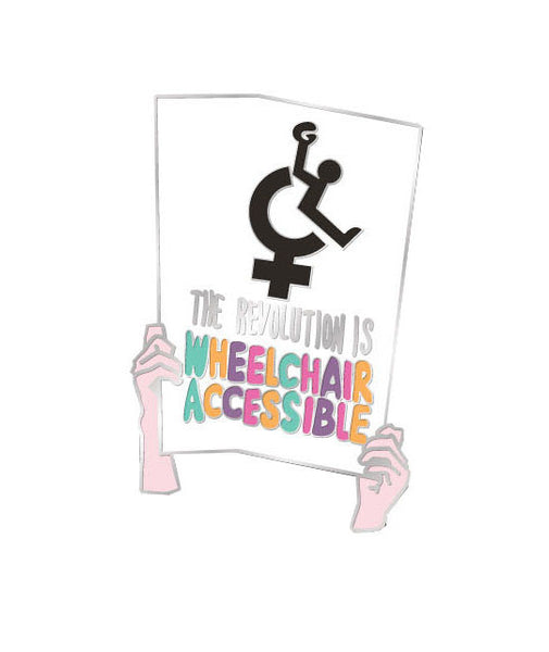 RESIST PIN / The Revolution Will Be Wheelchair Accesible