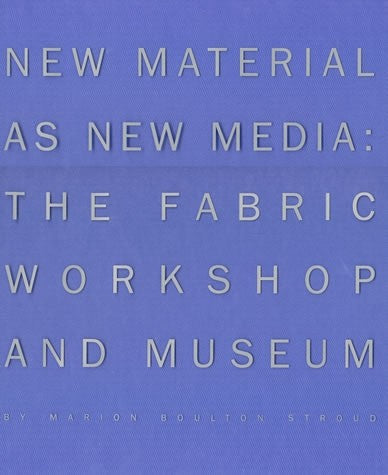 New Materials as New Media / The Fabric Workshop and Museum