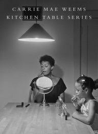 Kitchen Table Series / Carrie Mae Weems