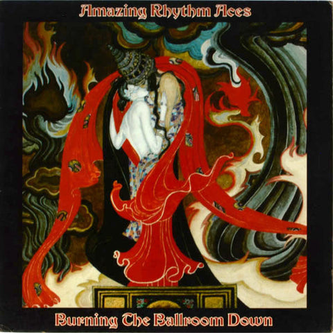 The Amazing Rhythm Aces ‎– Burning The Ballroom Down