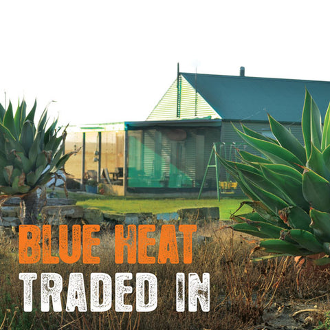 Blue Heat – Traded In/Chicken Shop