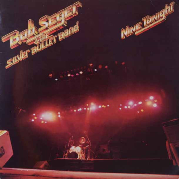 Bob Seger And The Silver Bullet Band ‎– Nine Tonight
