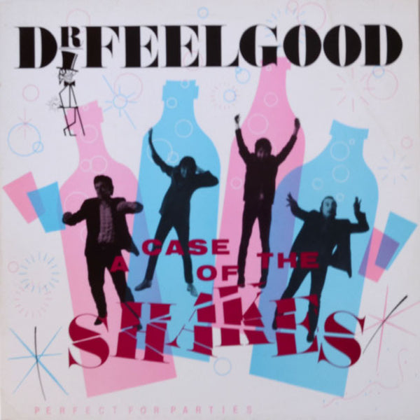 Dr. Feelgood ‎– A Case Of The Shakes