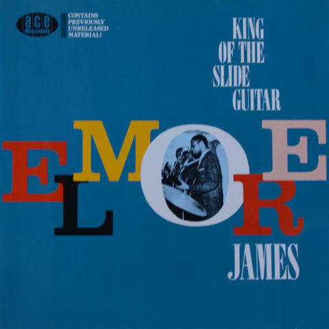 Elmore James – King Of The Slide Guitar