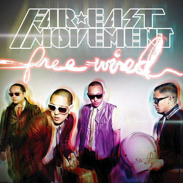 Far East Movement ‎– Free Wired