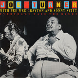 Joe Turner - Pee Wee Crayton And Sonny Stitt ‎– Everyday I Have The Blues