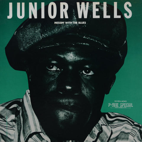 Junior Wells – Messin' With The Blues