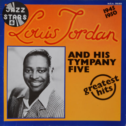 Louis Jordan And His Tympany Five ‎– Greatest Hits 1945-1950