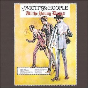 Mott The Hoople ‎– All The Young Dudes