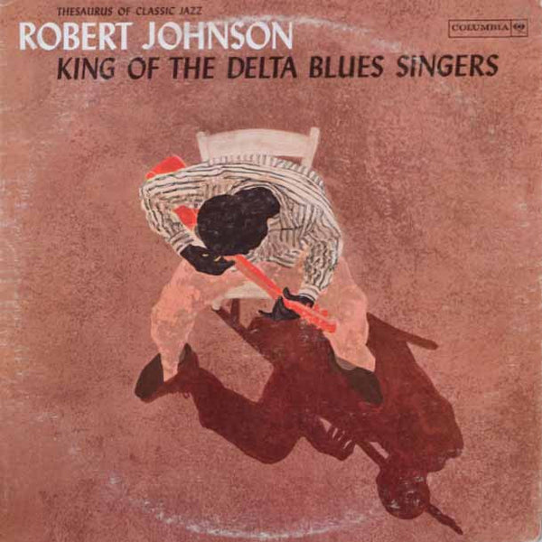 Robert Johnson – King Of The Delta Blues Singers