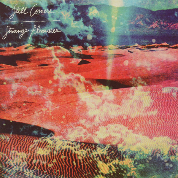 Still Corners ‎– Strange Pleasures