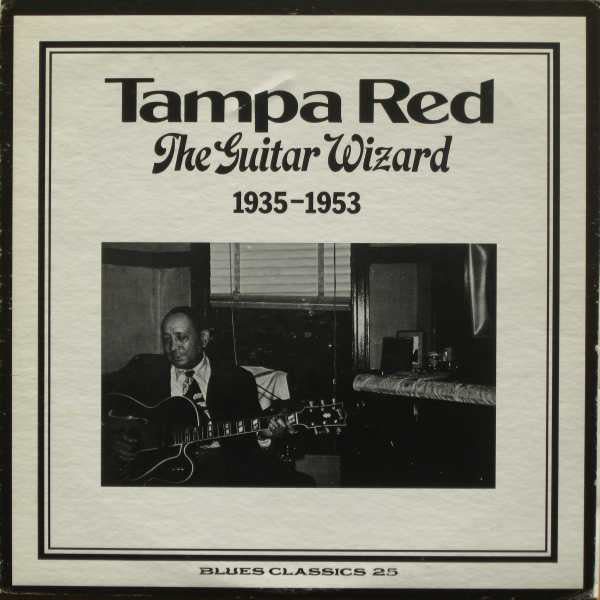 Tampa Red ‎– The Guitar Wizard: 1935-1953