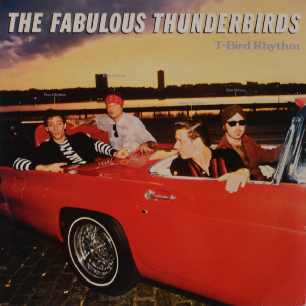 The Fabulous Thunderbirds ‎– T-Bird Rhythm
