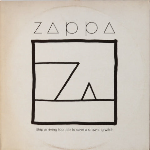 Zappa – Ship Arriving Too Late To Save A Drowning Witch