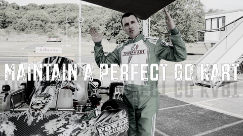 GO KART RACING RITUALS - EPISODE 4 - MAINTAIN A PERFECT GO KART