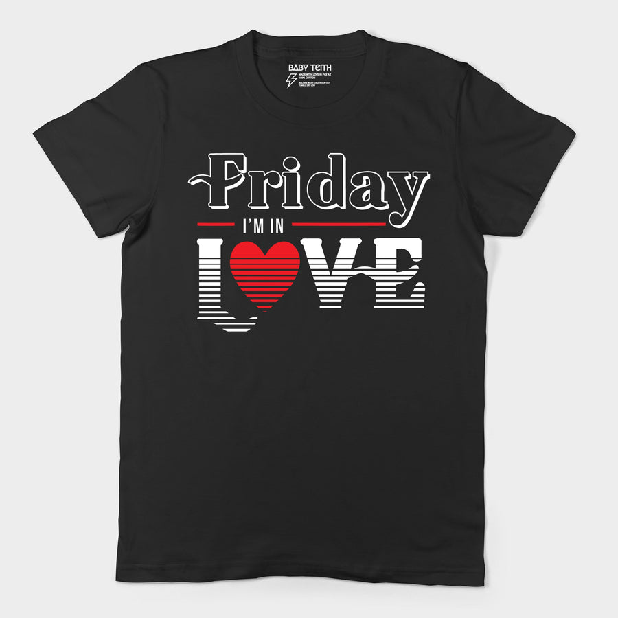 """Friday I'm in Love"" Unisex Tee for Adults"