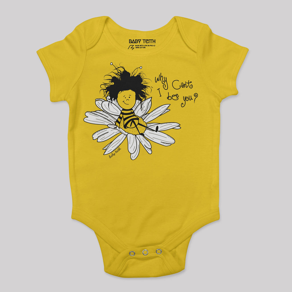 Why Can't I Bee You Baby Bodysuit