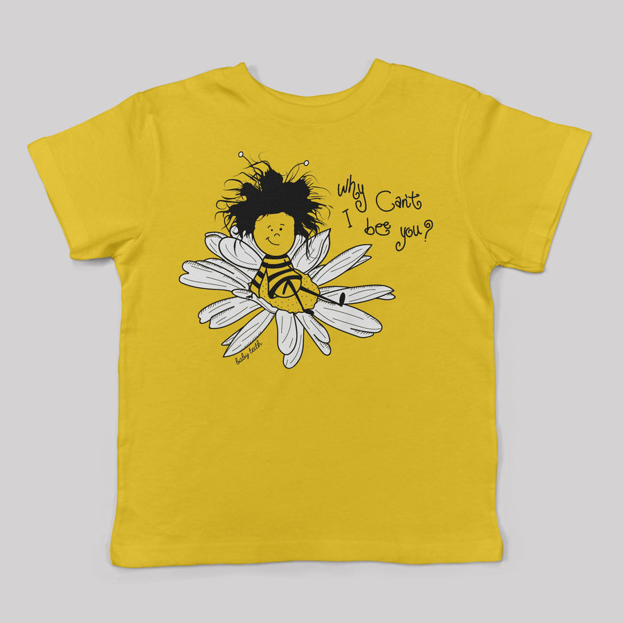 Why Can't I Bee You Tee for Kids - Baby Teith
