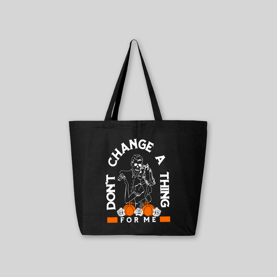 Don't Change Tote Bag