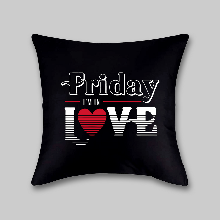 Friday I'm In Love Pillow
