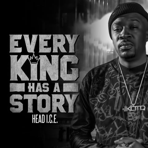 Head I.C.E. - Every King Has A Story (Deluxe Version)