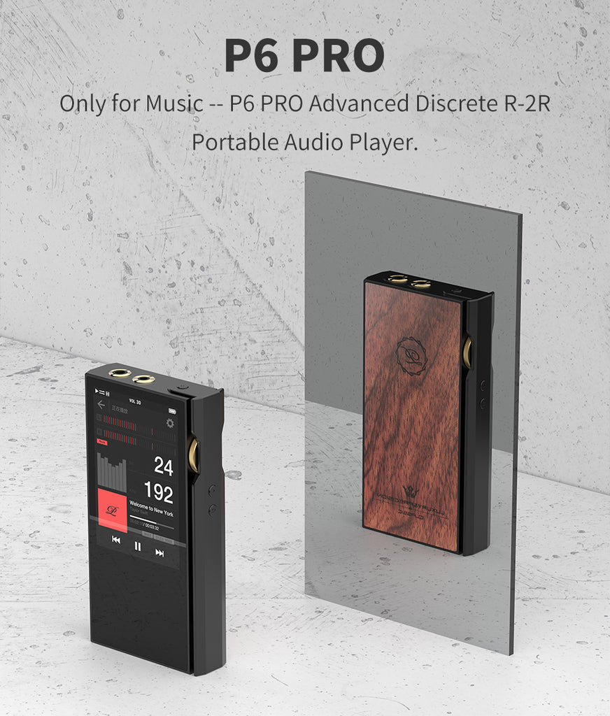 Luxury Precision P6 Pro Advanced Discrete R-2R Portable Audio Player