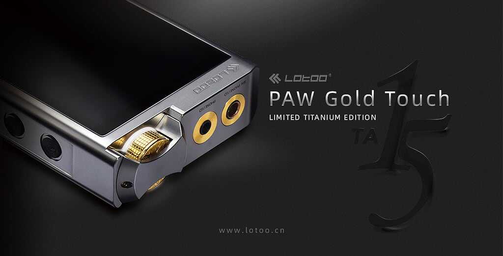 Lotoo PAW Gold Touch Limited Titanium Edition - MusicTeck