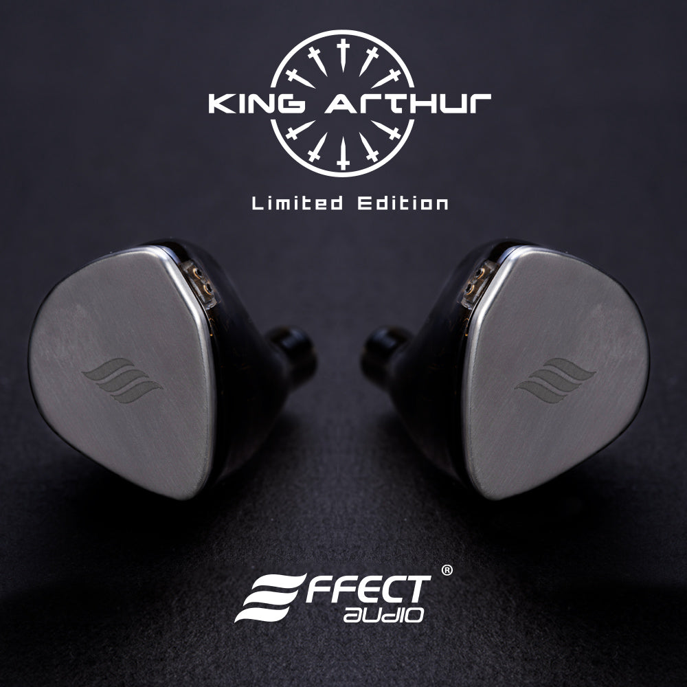 Effect Audio - King Arthur Limited Edition