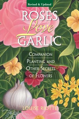 Gardening: Roses Love Garlic