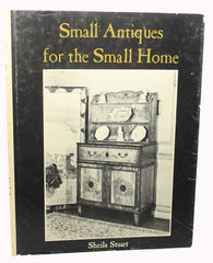 Small Antiques for the Small Home Sheila Stuart 1968