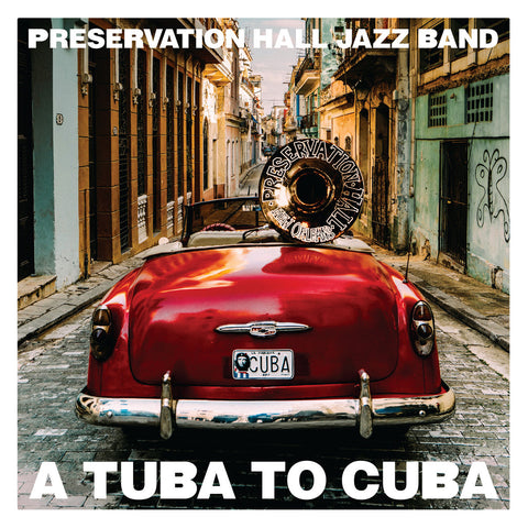 PRESERVATION HALL 'A TUBA TO CUBA' LP