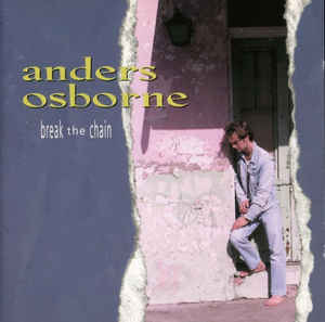 ANDERS OSBORNE 'BREAK THE CHAIN' CD