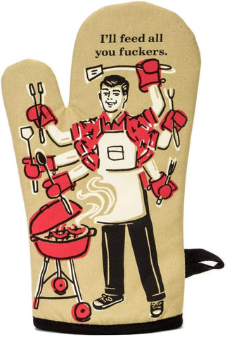 I'LL FEED ALL YOU F*CKERS OVEN MITT