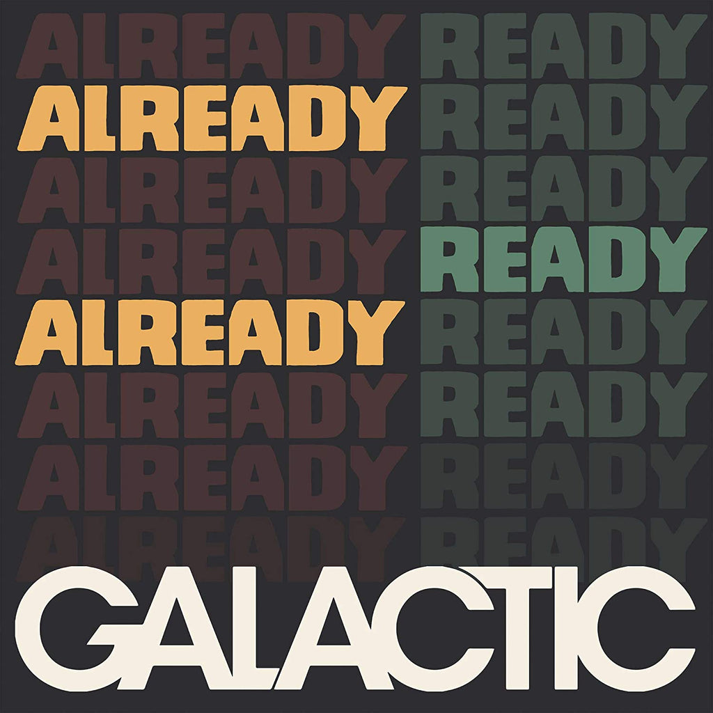 GALACTIC 'ALREADY READY ALREADY' LP