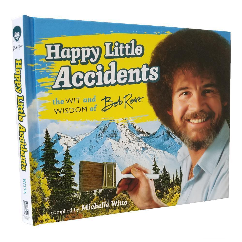 HAPPY LITTLE ACCIDENTS THE WIT AND WISDOM OF BOB ROSS
