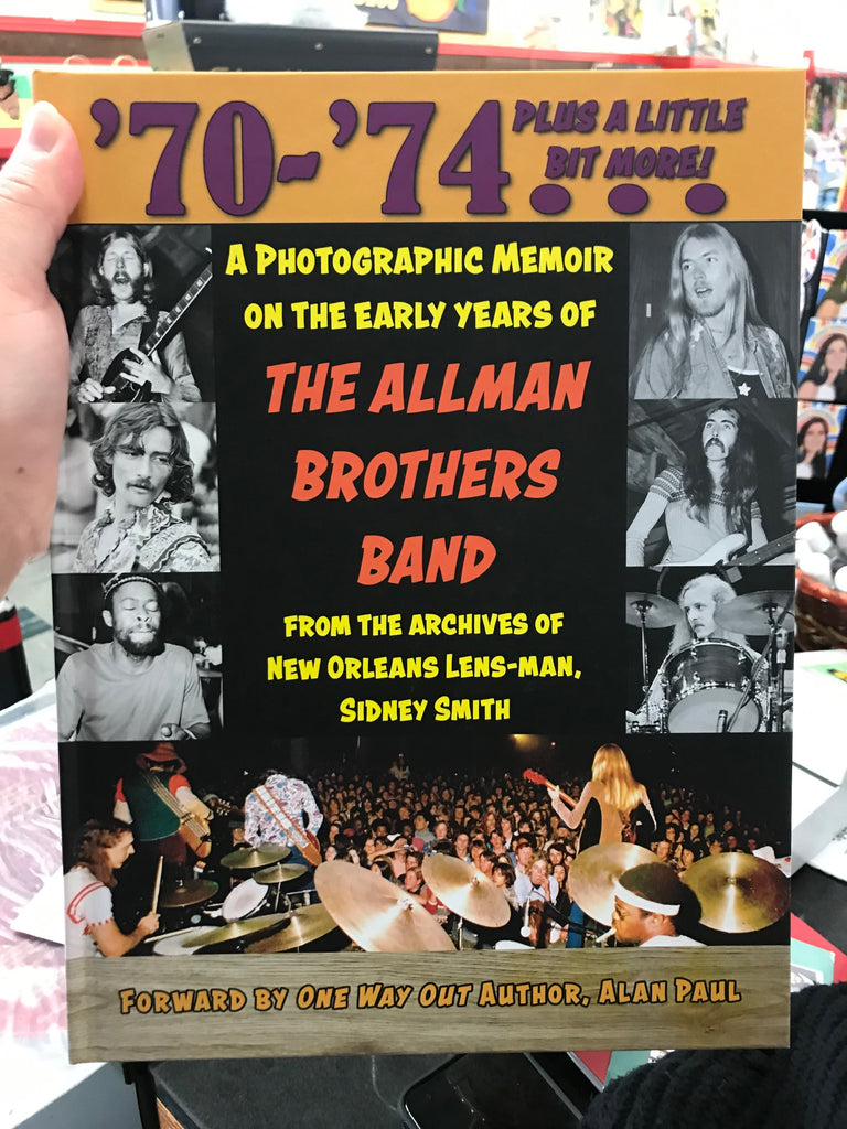 70-74 PLUS A LITTLE BIT MORE A PHOTOGRAPHIC MEMOIR ON THE EARLY YEARS OF THE ALLMAN BROTHERS BAND BOOK *SIGNED*