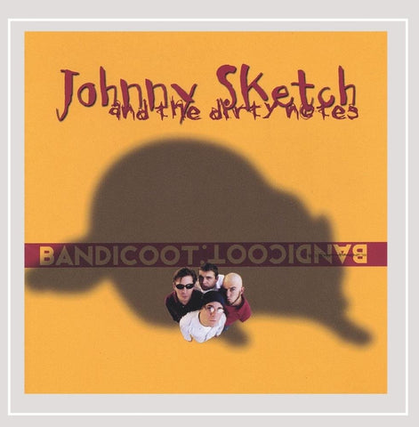JOHNNY SKETCH AND THE DIRTY NOTES 'BANDICOOT' CD