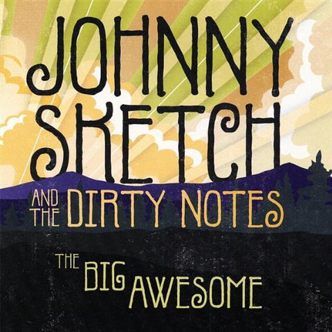 JOHNNY SKETCH AND THE DIRTY NOTES 'THE BIG AWESOME' CD
