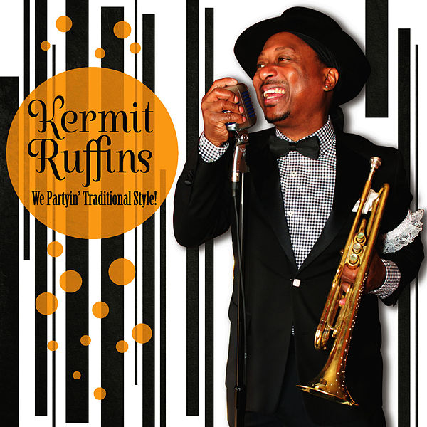 KERMIT RUFFINS 'WE PARTYIN' TRADITIONAL STYLE' CD