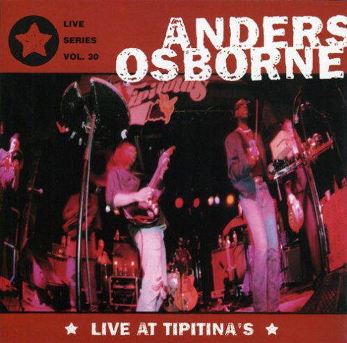 ANDERS OSBORNE 'LIVE AT TIPITINA'S' CD