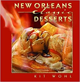 NEW ORLEANS CLASSIC DESSERTS COOKBOOK
