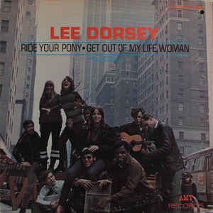 LEE DORSEY 'RIDE YOUR PONY/GET OUT OF MY LIFE WOMAN' (VINTAGE, SEALED) LP