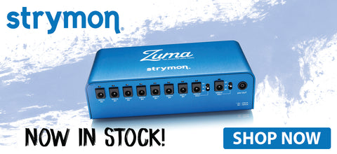 Strymon Zuma Now In Stock!