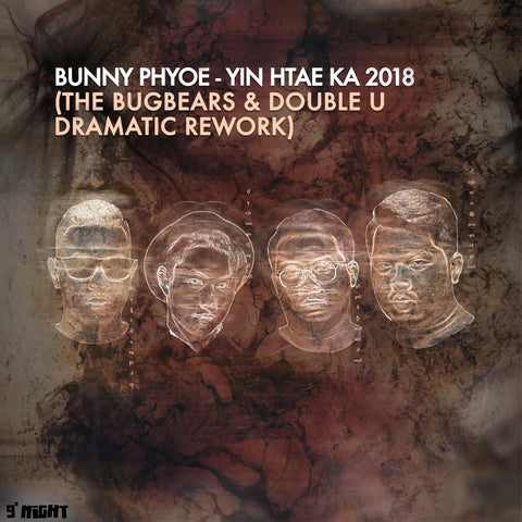 Yin Htae Ka 2018 (The Bugbears & Double U Dramatic Rework) by Bunny Phyoe (Single)